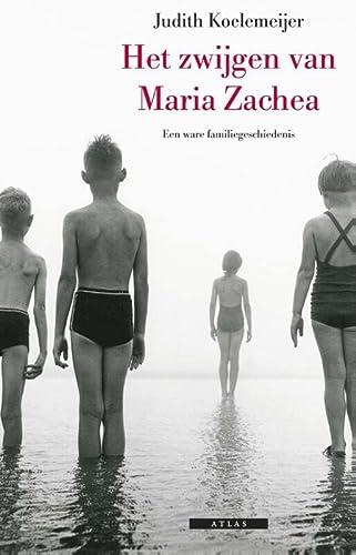 9789045011929: Het zwijgen van Maria Zachea: een ware familiegeschiedenis
