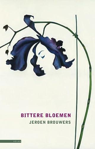 Bittere bloemen. Roman.: BROUWERS, JEROEN.
