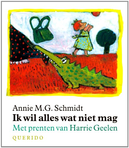 Ik wil alles wat niet mag / druk 1 - Schmidt, Annie M.G.