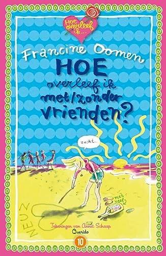 Hoe overleef ik met/zonder vrienden: Oomen, Francine