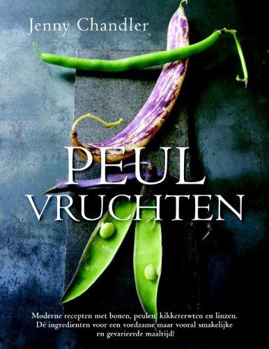 9789045207438: Peulvruchten: meer dan 160 eigentijdse en inspirerende recepten met onder andere bonen, peulen, kikkererwten en linzen