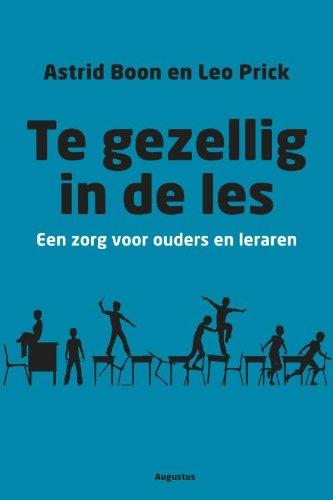 9789045702988: Te gezellig in de les: een zorg voor ouders en leraren
