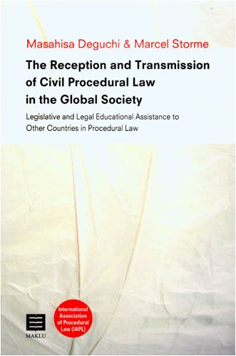 9789046601518: The Reception and Transmission of Civil Procedural Law in the Global Society: Legislative and Legal Educational Assistance to Other Countries in Proce