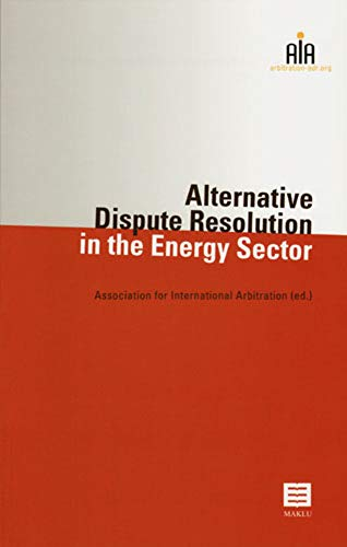 9789046602676: Alternative Dispute Resolution in the Energy Sector