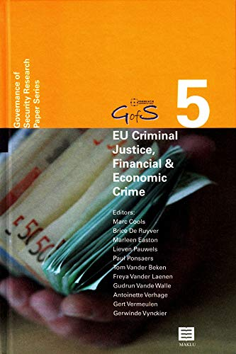 EU Criminal Justice, Financial & Economic Crime - New Perspectives (Governance of Security (...