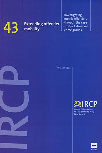 Extending Offender Mobility: Investigating Mobile Offenders Through: Van Daele, Stijn