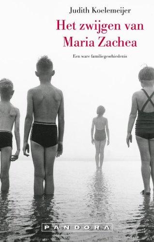 9789046726297: Het zwijgen van Maria Zachea / druk 31: een ware familiegeschiedenis