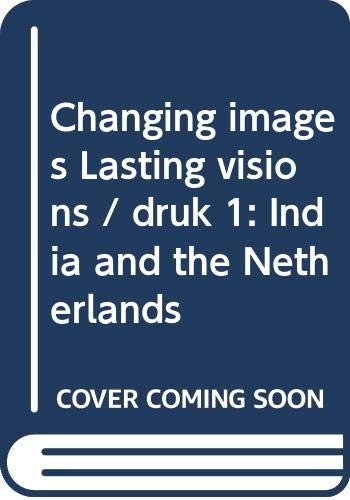 9789046805275: Changing images Lasting visions: India and the Netherlands