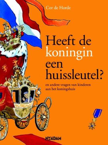 Heeft de koningin een huissleutel?: en andere: De Horde, Cor