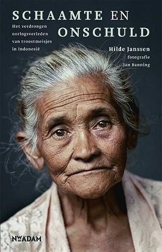 9789046807132: Schaamte en onschuld: Het verdrongen oorlogsverleden van troostmeisjes in Indonesië