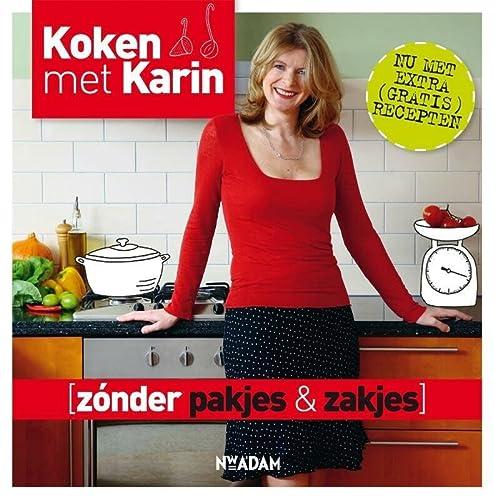 9789046812624: Zonder pakjes & zakjes (Koken met Karin)
