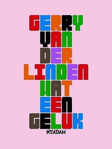 Wat een geluk. Gedichten.: Linden, Gerry van der.