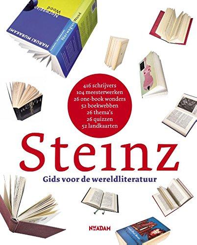 9789046818107: Steinz: gids voor de wereldliteratuur in 416 schrijvers, 104 meesterwerken, 26 one-book wonders, 52 boekwebben, 26 thema's, 26 quizzen en 52 landkaarten