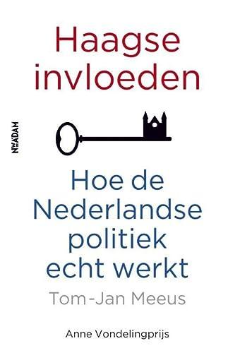 9789046820339: Haagse invloeden: hoe de Nederlandse politiek echt werkt