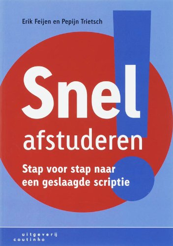 Snel afstuderen!: stap voor stap naar een: Erik Feijen; Pepijn