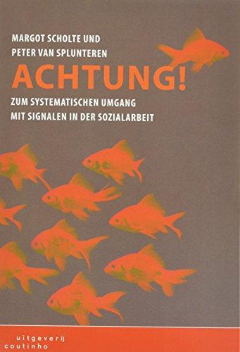 9789046902332: Achtung!: zum systematischen Umgang mit Signalen in der Sozialarbeit