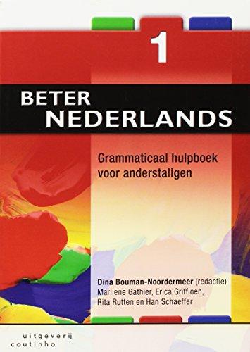 Beter Nederlands: grammaticaal hulpboek voor anderstaligen: Bouman-Noordermeer, Dina, Gathier,