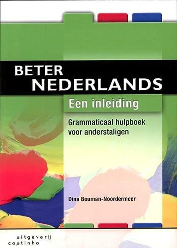 Beter Nederlands: grammaticaal hulpboek voor anderstaligen: Bouman-Noordermeer, Dina