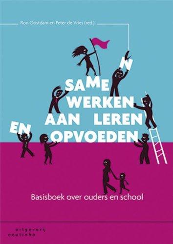 9789046903865: Samen werken aan leren en opvoeden: basisboek over ouders en school