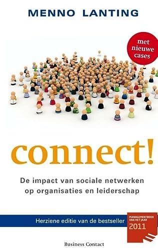 Connect! : de impact van sociale netwerken op organisaties en leiderschap.: Lanting, Menno