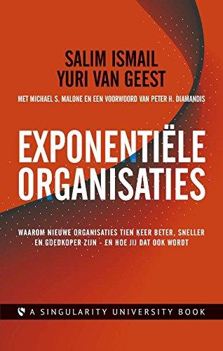 9789047008330: Exponentiële organisaties: waarom nieuwe organisaties tien keer beter, sneller en goedkoper zijn - en hoe jij dat ook wordt