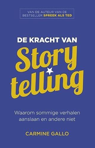 9789047009160: De kracht van storytelling: waarom sommige verhalen aanslaan en andere niet