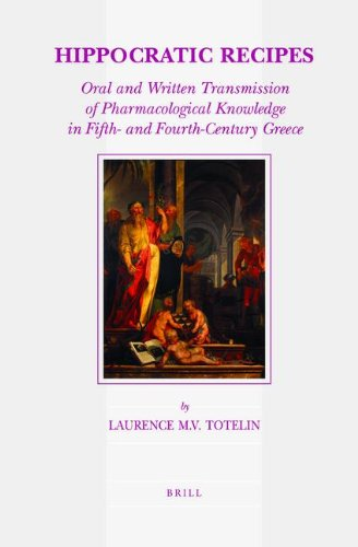 9789047424864: Hippocratic Recipes: Oral and Written Transmission of Pharmacological Knowledge in Fifth- And Fourth-Century Greece