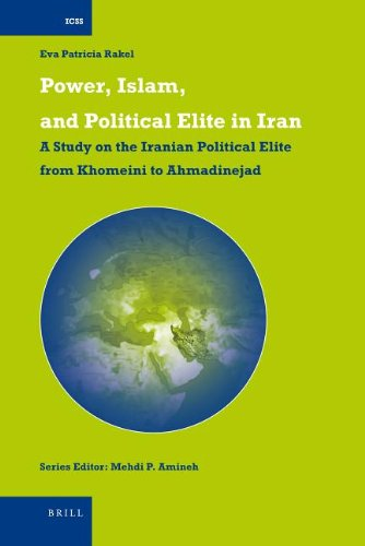9789047425083: Power, Islam, and Political Elite in Iran. a Study on the Iranian Political Elite from Khomeini to Ahmadinejad (International Comparative Social Studies)