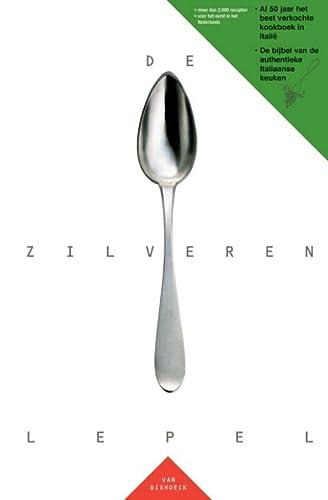 De zilveren lepel. Meer dan 2000 recepten voor het eerst in het Nederlands. Al 50 jaar het best verkochte kookboek in Italië. De bijbel van de authentieke Italiaanse keuken - Meerman, Jacques, Ginneken, Cornelis van