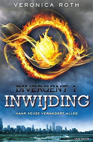 9789047516835: Inwijding: haar keuze verandert alles (Divergent)