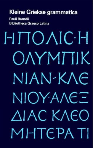 9789047519454: Kleine Griekse grammatica (Pauli Brandii bibliotheca graeco-latina)