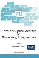 9789048101085: Effects of Space Weather on Technology Infrastructure: Proceedings of the NATO ARW on Effects of Space Weather on Technology Infrastructure, Rhodes, Greece, from 25 to 29 March 2003.