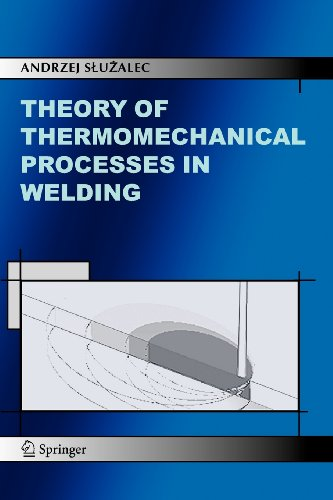 9789048101498: Theory of Thermomechanical Processes in Welding
