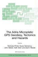 9789048106523: The Adria Microplate: GPS Geodesy, Tectonics and Hazards