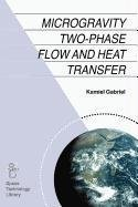9789048110032: Microgravity Two-Phase Flow and Heat Transfer