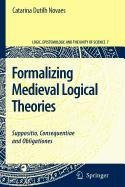 9789048112524: Formalizing Medieval Logical Theories