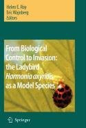 9789048116508: From Biological Control to Invasion: The Ladybird Harmonia Axyridis as a Model Species