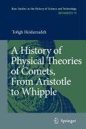 9789048117406: A History of Physical Theories of Comets, from Aristotle to Whipple