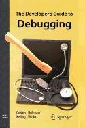 9789048118373: The Developer's Guide to Debugging