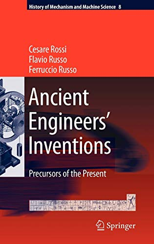 9789048122523: Ancient Engineers' Inventions: Precursors of the Present (History of Mechanism and Machine Science)