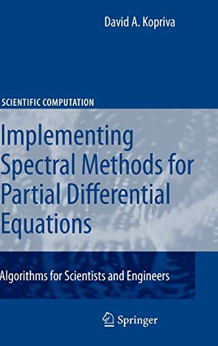 9789048122608: Implementing Spectral Methods for Partial Differential Equations: Algorithms for Scientists and Engineers (Scientific Computation)