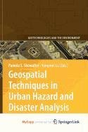 9789048122769: Geospatial Techniques in Urban Hazard and Disaster Analysis