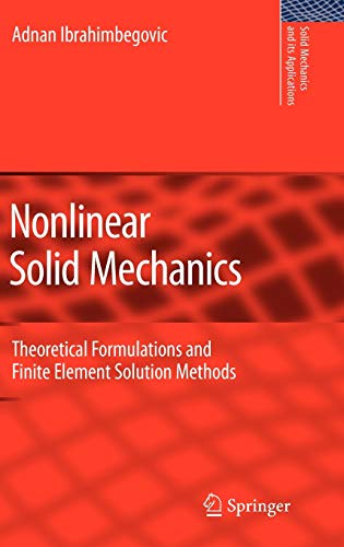 9789048123308: Nonlinear Solid Mechanics: Theoretical Formulations and Finite Element Solution Methods (Solid Mechanics and Its Applications)