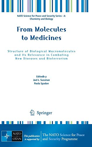 9789048123377: From Molecules to Medicines: Structure of Biological Macromolecules and Its Relevance in Combating New Diseases and Bioterrorism (NATO Science for Peace and Security Series A: Chemistry and Biology)