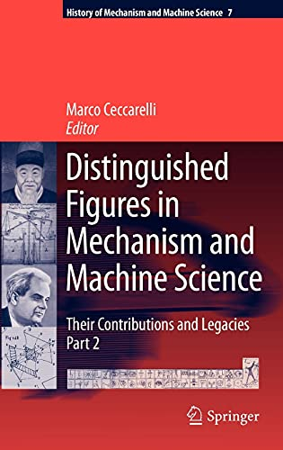 9789048123452: Distinguished Figures in Mechanism and Machine Science: Their Contributions and Legacies, Part 2 (History of Mechanism and Machine Science)