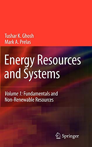 Energy Resources and Systems: Volume 1: Fundamentals: Tushar K. Ghosh;