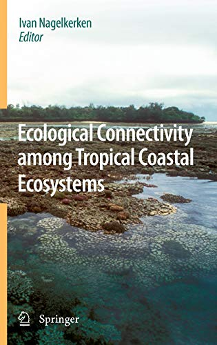 9789048124053: Ecological Connectivity among Tropical Coastal Ecosystems