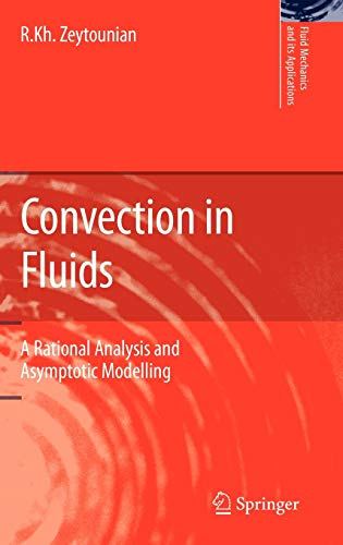 Convection in Fluids: A Rational Analysis and Asymptotic Modelling: Radyadour Kh. Zeytounian
