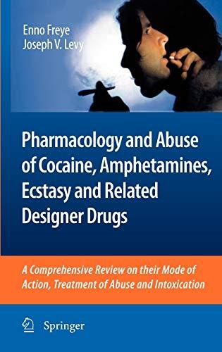 Pharmacology and Abuse of Cocaine, Amphetamines, Ecstasy and Related Designer Drugs (Hardback): ...