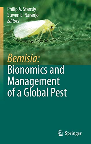 Bemisia: Bionomics and Management of a Global Pest: Philip A. Stansly